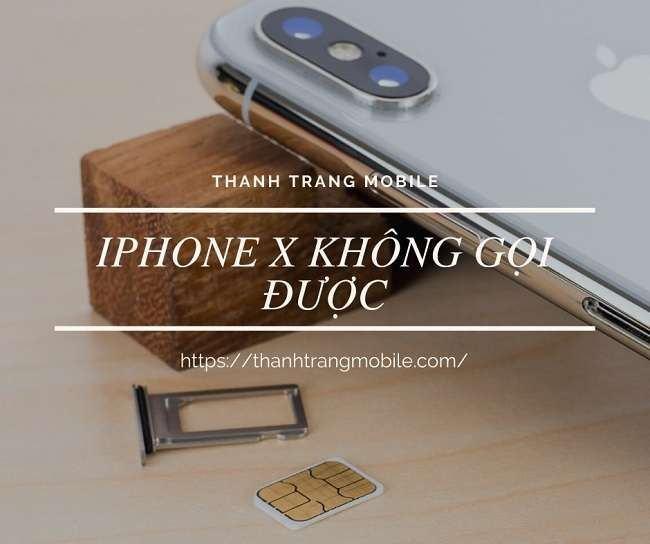 Iphone x không nghe gọi sửa tại Thanh trang Mobile