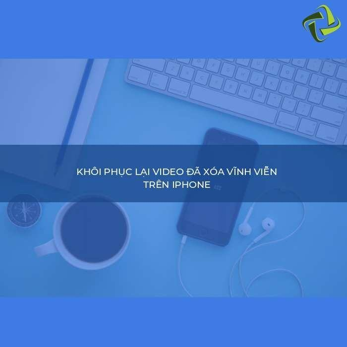 huong-dan-khoi-phuc-video-da-xoa-tren-iphone