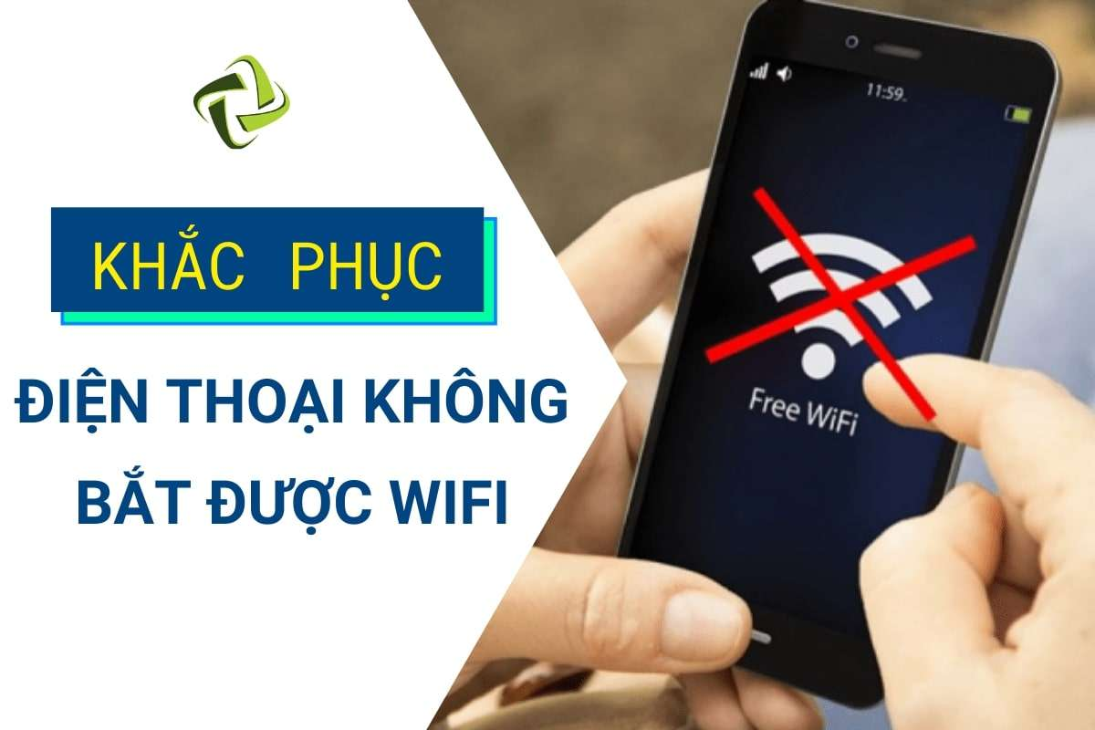 khac phuc loi die thoai khong vao duoc wifi