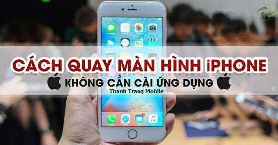 cach-quay-man-hinh-iphone