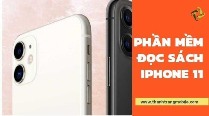 tim-hieu-phan-mem-doc-sach-iphone-11