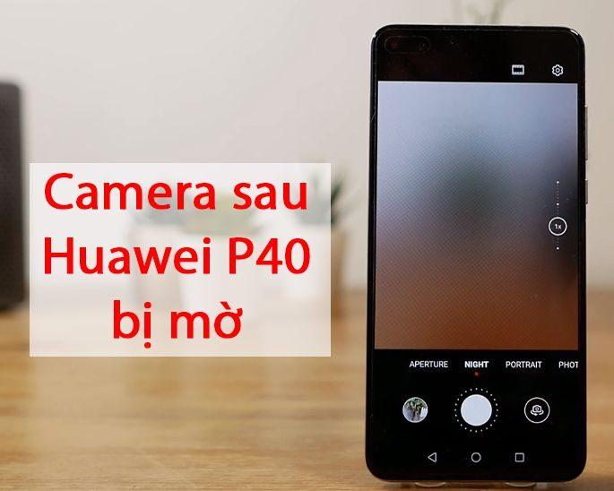Thay Camera Sau Huawei P40